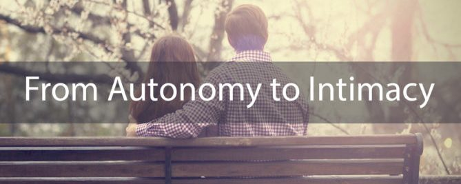 From Autonomy to Intimacy